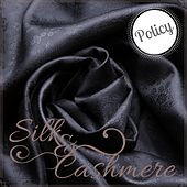 Silk & Cashmere de Policy