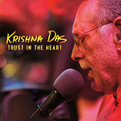 Trust in the Heart de Krishna Das