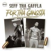 For tha Gangsta (feat. The Game) de Seff Tha Gaffla