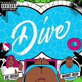 Dive by Big Freedia