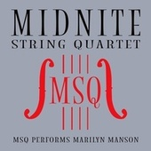 MSQ Performs Marilyn Manson by Midnite String Quartet