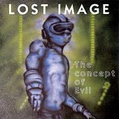 The Concept of Evil by Lost Image