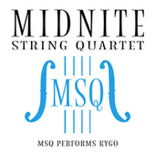 MSQ Performs Kygo von Midnite String Quartet