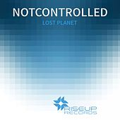 Lost Planet - Single by Not Controlled