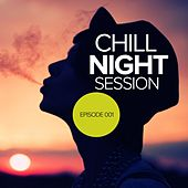 Chill Night Session: Episode 001 - EP by Various Artists