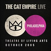 Live at the Theatre of Living Arts - The Cat Empire by The Cat Empire