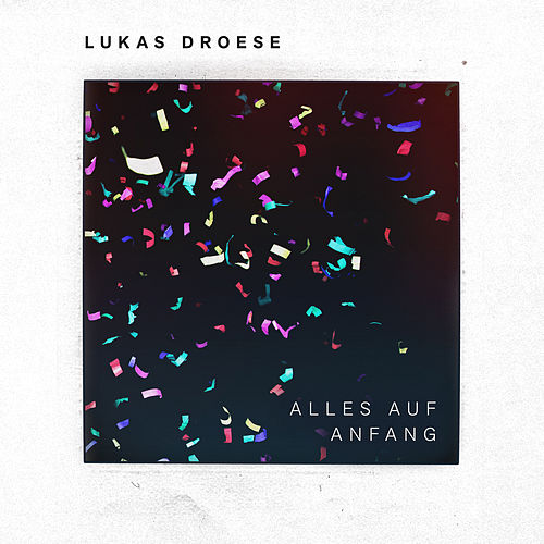 Alles Auf Anfang von Lukas Droese