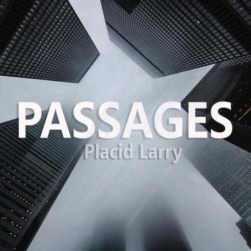 Passages by Placid Larry