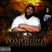 Tomorrow Ain't Promised von Mike Smiff