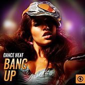 Dance Heat Bang Up by Various Artists