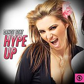 Dance Beat Hype Up by Various Artists