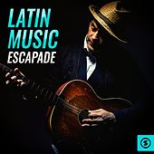 Latin Music Escapade de Various Artists