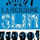 Never Break by Langhorne Slim