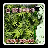 1000 Pound of Collie Weed by Carlton Livingston