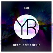 Get The Best Of Me by Yao