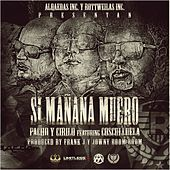 Si Mañana Muero (feat. Cosculluela) by Pacho
