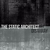 Disarray by The Static Architect