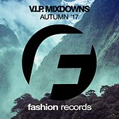 V.I.P. Mixdowns (Autumn '17) by Various Artists