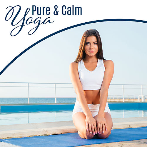 Pure & Calm Yoga – Deep Concentration, Chakra, Meditate, Hatha Yoga, Inner Zen by Lullabies for Deep Meditation