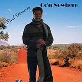 Paul Finnerty Go'n Nowhere by Paul Finnerty