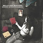 Modern Witch's Songbook by Bells and Hunters