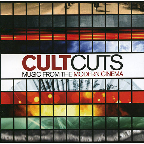 CULT CUTS - Music From the Modern Cinema by Various Artists