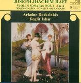 RAFF, J.: Violin Sonatas Nos. 1, 3 and 4 (Daskalakis, Ishay) by Roglit Ishay