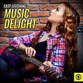 Easy Listening Music Delight by Various Artists