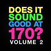 Does It Sound Good At 170, Vol. 2 - EP by Various Artists