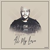 All My Love (feat. Charma) de Roque