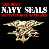 The Best Navy Seals Motivational Speeches by Various Artists