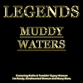 Legends - Muddy Waters di Muddy Waters