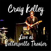 Live at Sellersville Theater by Craig Kelley