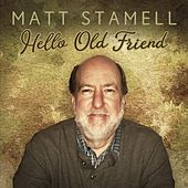 Hello Old Friend di Matt Stamell