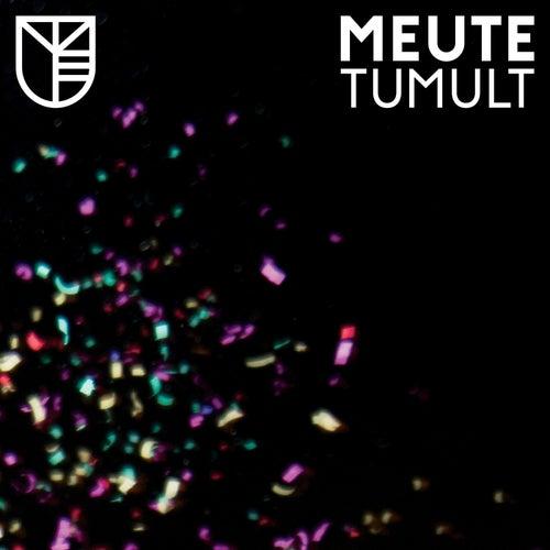 Tumult by MEUTE