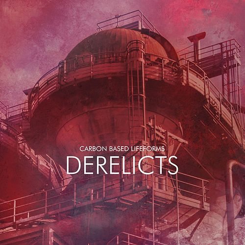 Derelicts by Carbon Based Lifeforms