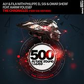 The Chronicles (FSOE 500 Anthem) (with Aly & Fila & Philippe El Sisi) (feat. Karim Youssef) by Aly & Fila