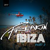Freakin Ibiza 2017 Part II - EP by Various Artists