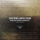 Simple Lines (I Can Not Live Without You...) by David Divine
