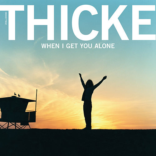 When I Get You Alone by Robin Thicke