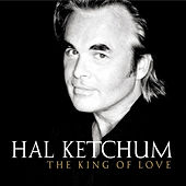 King Of Love by Hal Ketchum
