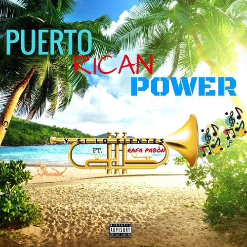 Y Si Lo Sientes (feat. Rafa Pabón) by Puerto Rican Power