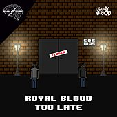Too Late von Royal Blood