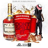 Don't Spill It (Remix) [feat. Romiiie Rome & Yung Versace] by Reco Band$