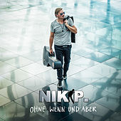 Ohne Wenn und Aber von Nik P.