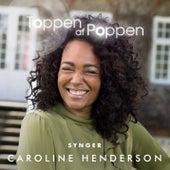 Toppen Af Poppen 2017 synger Caroline Henderson von Various Artists