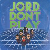 J.O.R.D. Don't Play by Thirst Things First