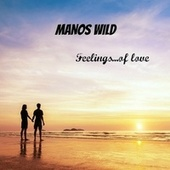Feelings of Love by Manos Wild