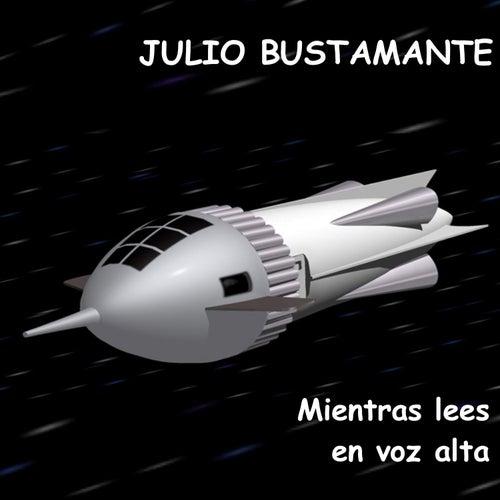 Mientras Lees en Voz Alta by Julio Bustamante
