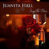 Juanita Hall: Sings The Blues by Juanita Hall